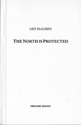 Leif Elggren - THE NORTH IS PROTECTED