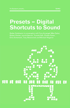 Stefan Goldmann - Presets - Digital Shortcuts to Sound