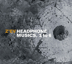 Z'EV - Headphone Musics 1-6 b/w As Is As