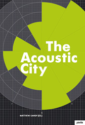 The Acoustic City (edited by Matthew Gandy & BJNilsen)