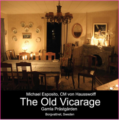 Michael Esposito, CM von Hausswolff - The Old Vicarage