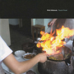 Phill Niblock - Touch Food