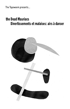 The Dead Mauriacs - Divertissements et malaises: airs a  danser