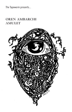 Oren Ambarchi - Amulet [Second Edition]