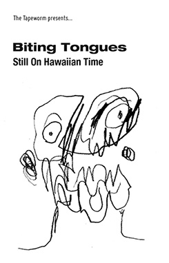Biting Tongues - Still On Hawaiian Time