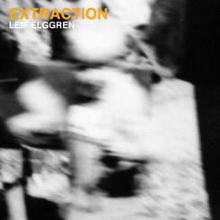 Leif Elggren - Extraction