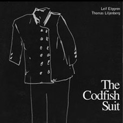Leif Elggren/Thomas Liljenberg - The Codfish Suite