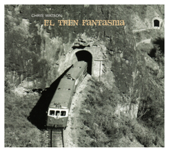 Chris Watson - El Tren Fantasma [CD]