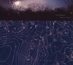 Chris Watson - Weather Report[CD, 2nd Edition]