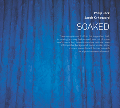 Philip Jeck/Jacob Kirkegaard - Soaked [CD]