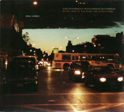 Mika Vainio - In the Land of the Blind One-Eyed is King [CD]