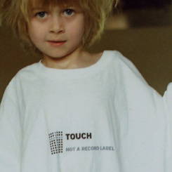 Touch - Not A Record Label
