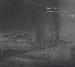 Strafe FR - The Bird Was Stolen