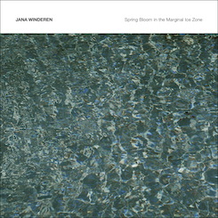 Jana Winderen - Spring Bloom in the  Marginal Ice Zone