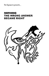 Nothing - The Wrong Answer Became Right