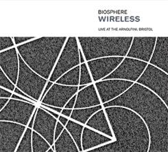 Biosphere - Wireless - Live at The Arnolfini, Bristol