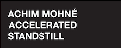 Achim Mohne - Accelerated Standstill