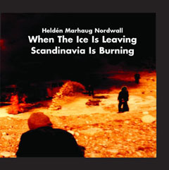 Helden/Marhaug/Nordwall - When The Ice Is Leaving Scandinavia Is